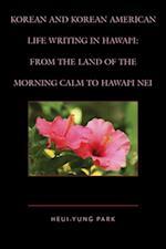 Korean and Korean American Life Writing in Hawai'i