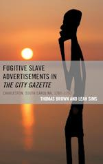 Fugitive Slave Advertisements in The City Gazette
