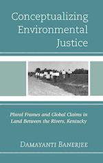 Conceptualizing Environmental Justice