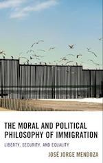 Moral and Political Philosophy of Immigration af Jose Jorge Mendoza
