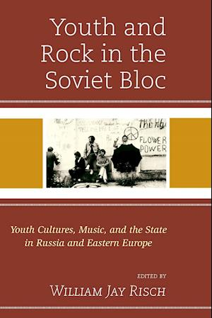 Bog, paperback Youth and Rock in the Soviet Bloc af William Jay Risch