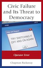 Civic Failure and Its Threat to Democracy