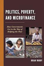 Politics, Poverty, and Microfinance (Globalization and Its Costs)