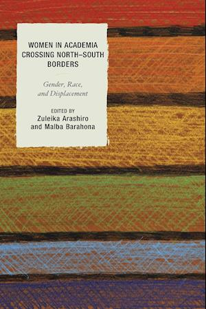 Women in Academia Crossing North-South Borders: Gender, Race, and Displacement