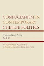Confucianism in Contemporary Chinese Politics (Challenges Facing Chinese Political Development)