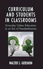 Curriculum and Students in Classrooms (Race and Education in the Twenty First Century)