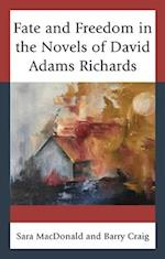 Fate and Freedom in the Novels of David Adams Richards af Sara Macdonald, Barry Craig