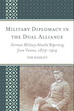 Military Diplomacy in the Dual Alliance