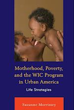 Motherhood, Poverty, and the WIC Program in Urban America