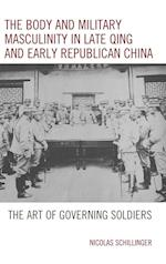 The Body and Military Masculinity in Late Qing and Early Republican China