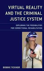 Virtual Reality and the Criminal Justice System