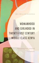 Womanhood and Girlhood in Twenty-First Century Middle Class Kenya (Critical African Studies in Gender and Sexuality)