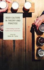Beer Culture in Theory and Practice (Communication Perspectives in Popular Culture)