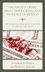 Organized Crime, Drug Trafficking, and Violence in Mexico af Jonathan D. Rosen