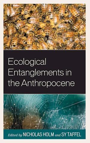 Bog, hardback Ecological Entanglements in the Anthropocene af Nicholas Holm