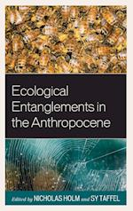 Ecological Entanglements in the Anthropocene af Nicholas Holm