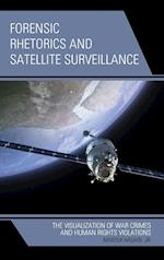 Forensic Rhetorics and Satellite Surveillance af Marouf Hasian