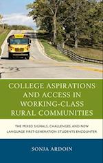 College Aspirations and Access in Working-Class Rural Communities (Social Class in Education)