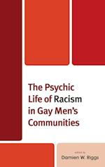 The Psychic Life of Racism in Gay Men's Communities (Critical Perspectives on the Psychology of Sexuality Gender and Queer Studies)
