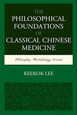 Philosophical Foundations of Classical Chinese Medicine
