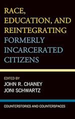 Race, Education, and Reintegrating Formerly Incarcerated Citizens (Critical Perspectives on Race Crime and Justice)