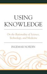 Using Knowledge (Postphenomenology and the Philosophy of Technology)