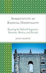 Subjectivity as Radical Hospitality af John Martis