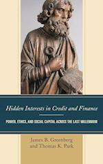Hidden Interests in Credit and Finance