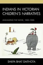 Indians in Victorian Children's Narratives (Children and Youth in Popular Culture)