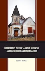 Demography, Culture, and the Decline of America's Christian Denominations