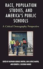 Race, Population Studies, and America's Public Schools (Race and Education in the Twenty First Century)