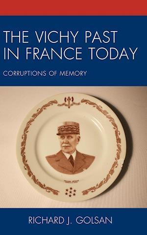 Bog, hardback The Vichy Past in France Today af Richard J. Golsan