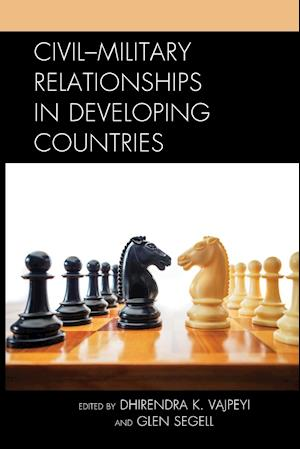 Civil-Military Relationships in Developing Countries