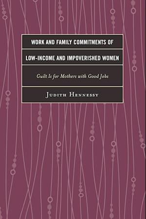 Bog, paperback Work and Family Commitments of Low-Income and Impoverished Women af Judith Hennessy