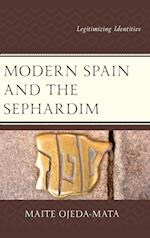 Modern Spain and the Sephardim (Lexington Studies in Modern Jewish History Historiography and Memory)