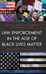 Law Enforcement in the Age of Black Lives Matter (Critical Perspectives on Race Crime and Justice)