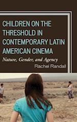 Children on the Threshold in Contemporary Latin American Cinema af Rachel Randall