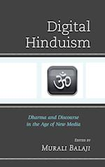 Digital Hinduism (Explorations in Indic Traditions Theological Ethical and Philosophical)