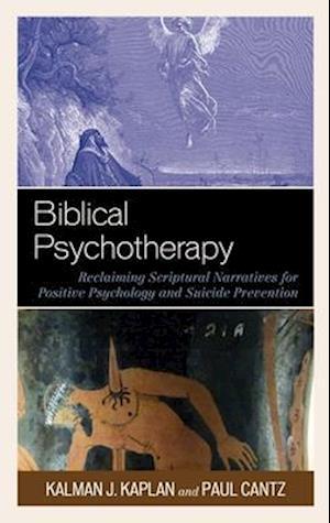 Biblical Psychotherapy af Paul Cantz, Kalman J. Kaplan