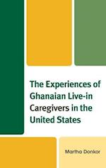 Experiences of Ghanaian Live-in Caregivers in the United States