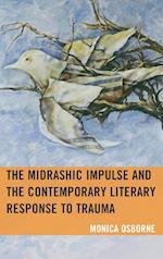 The Midrashic Impulse and the Contemporary Literary Response to Trauma (Lexington Studies in Jewish Literature)