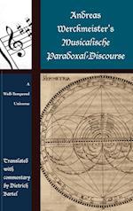 Andreas Werckmeister's Musicalische Paradoxal-Discourse (Contextual Bach Studies)