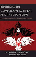 Repetition, the Compulsion to Repeat, and the Death Drive (Dialog on freud)