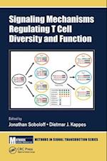 Signaling Mechanisms Regulating T Cell Diversity and Function (Methods in Signal Transduction Series)