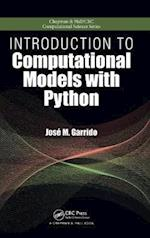 Introduction to Computational Models with Python (Chapman & Hall/Crc Computational Science, nr. 26)