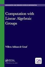 Computation with Linear Algebraic Groups (Chapman HallCRC Monographs and Research Notes in Mathematics)