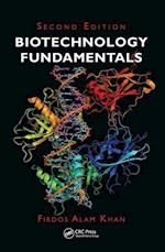 Biotechnology Fundamentals af Firdos Alam Khan