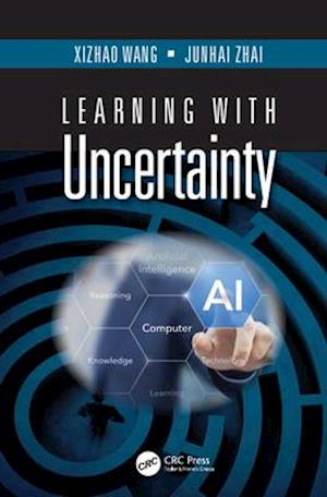 Learning with Uncertainty af Xizhao Wang, Junhai Zhai