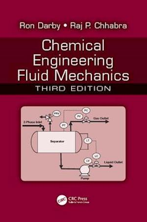 Chemical Engineering Fluid Mechanics, Third Edition af Ron Darby, Raj P. Chhabra