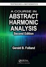A Course in Abstract Harmonic Analysis (Textbooks in Mathematics, nr. 29)